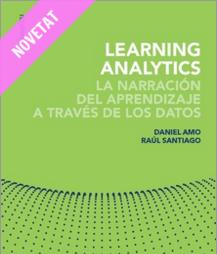 'Learning Analytics: la narración del aprendizaje a través de los datos', fue el primer libro de Daniel Amo, junto a Raúl Santiago, editado por la UOC.