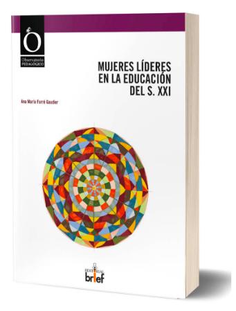 'Mujeres líderes en educación en el siglo XXI', de Ana María Farré (Editorial Brief).