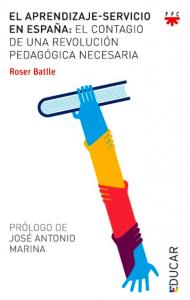 En 2013 Roser Batlle publicó 'El Aprendizaje-Servicio en España. El contagio de revolución pedagógica necesaria', prologado por José Antonio Marina (PPC)